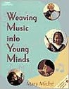 Weaving Music Into Young Minds with Education [With CD]