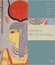 Volume A: From Antiquity To 1500: Volume of ...McKay-A History of World Societies