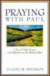 Praying with Paul: A Year of Daily Prayers and Reflections on the Words of Paul