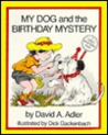 My Dog and the Birthday Mystery (My Dog Mysteries, #4)
