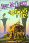 The Renegades of Pern (Pern: Dragonriders of Pern, #7)