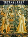 Tutankhamen: Life and Death of a Pharaoh