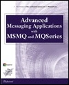 Advanced Messaging Applications with Msmq and Mqseries