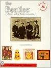 The Beatles: A Collectors Guide to Beatles Memorabilia : Yesterday & Tomorrow
