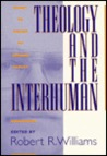 Theology and the Interhuman: Essays in Honor of Edward Farley