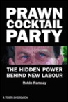 Prawn Cocktail Party: The Hidden Power of New Labour
