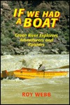 If We Had a Boat: Green River Explorers, Adventurers, and Runners Libros de inglés descargables gratis