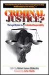 Criminal Justice?: The Legal System Versus Individual Responsibility