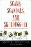 Ebook Scams, Scandals, and Skulduggery: a Selection of the World's Most Outrageous Frauds by Andreas Schroeder PDF!
