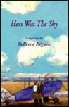Hers Was the Sky by ReBecca Béguin