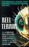 Reel Terror: The Stories That Inspired the Great Horror Movies