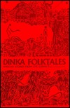 Dinka Folktales; African Stories From Th...