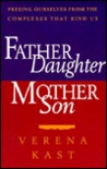 Father Daughter, Mother Son: Freeing Ourselves from the Complexes That Bind Us
