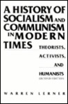 A History of Socialism and Communism in Modern Times: Theorists, Activists, and Humanists