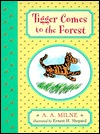 Tigger Comes to the Forest by A.A. Milne