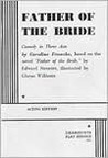 Father of the Bride: A Comedy in Three Acts