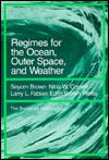 Regimes For The Ocean, Outer Space, And Weather