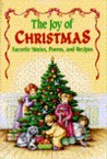 The Joy of Christmas: Favorite Stories, Poems, and Recipes