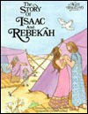 Story Of Isaac And Rebeckah (Alice In Bibleland Storybooks)