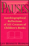 Pauses: Autobiographical Reflections of 101 Creators of Children's Books
