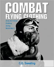 Combat Flying Clothing: Army Air Forces Clothing During World War I
