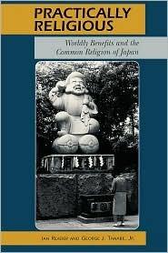 Practically Religious: Worldly Benefits and the Common Religion of Japan por Ian Reader PDF ePub