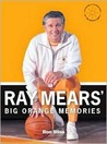 Ray Mears' Big Orange Memories: How Ray Mears Transformed Tennessee Sports Traditions