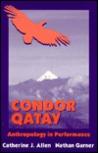 Condor Qatay : Anthropology in Performance