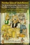 Further Tales of Uncle Remus: The Misadventures of Brer Rabbit, Brer Fox, Brer Wolf, the Doodang, and Other Creatures
