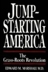 Jump-Starting America: The Grass-Roots Revolution