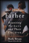 Prodigal Father: Reuniting Fathers and Their Children