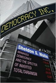 Democracy Incorporated - Sheldon Wolin