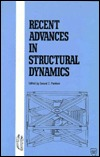 Recent Advances In Structural Dynamics: Proceedings Of A Session Sponsored By The Aerospace Division Of The American Society Of Civil Engineers In Conjunction With The Asce Convention In Seattle, Washington, April 10, 1986