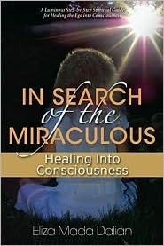 Ebook In Search of the Miraculous by Mada Eliza Dalian DOC!