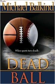 Dead Ball by Michael Balkind