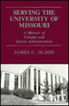 Serving the University of Missouri: A Memoir of Campus and System Administration