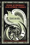 Leer libros en línea sin descargar Dark Symphony, and Other Works