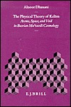 The Physical Theory of Kal M: Atoms, Space, and Void in Basrian Mu Tazil Cosmology
