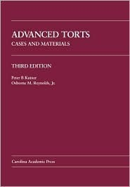 Advanced Torts: Cases And Materials (Carolina Academic Press Law Casebook)