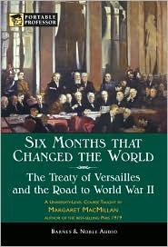 Six Months that Changed the World - The Treaty of Versailles and the Road to World War II
