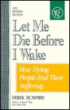 let-me-die-before-i-wake-hemlock-s-book-of-self-deliverance-for-the-dying