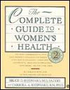 The Complete Guide to Women's Health: Second Revised Edition
