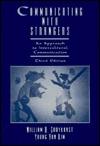 Communicating With Strangers by William B. Gudykunst