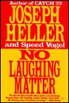 No Laughing Matter by Joseph Heller