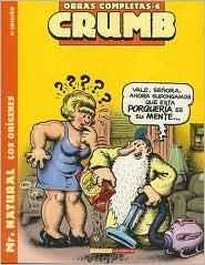 Crumb obras completas: Mr. Natural, Las revelaciones: Crumb Complete Comics: Mr. Natural, the Revelations (Crumb Obras Completas/Crumb Complete Comics:)/ Spanish Edition