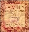 Family Celebrations: Prayers, Poems & Toasts For E