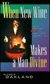 When New Wine Makes a Man Divine: True Revival or Last Days Deception?