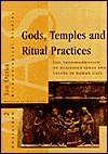 Gods, Temples and Ritual Practice: The Transformation of Religious Ideas and Values in Roman Gaul
