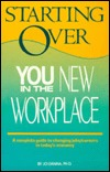 Starting Over: You In The New Workplace