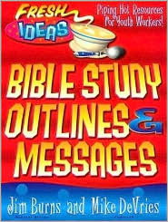 Bible Study Outlines and Messages